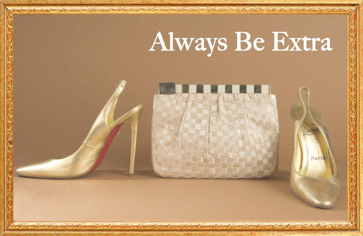 Always be Extra.jpg