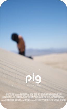 """""""pig"""" the motion picture"""