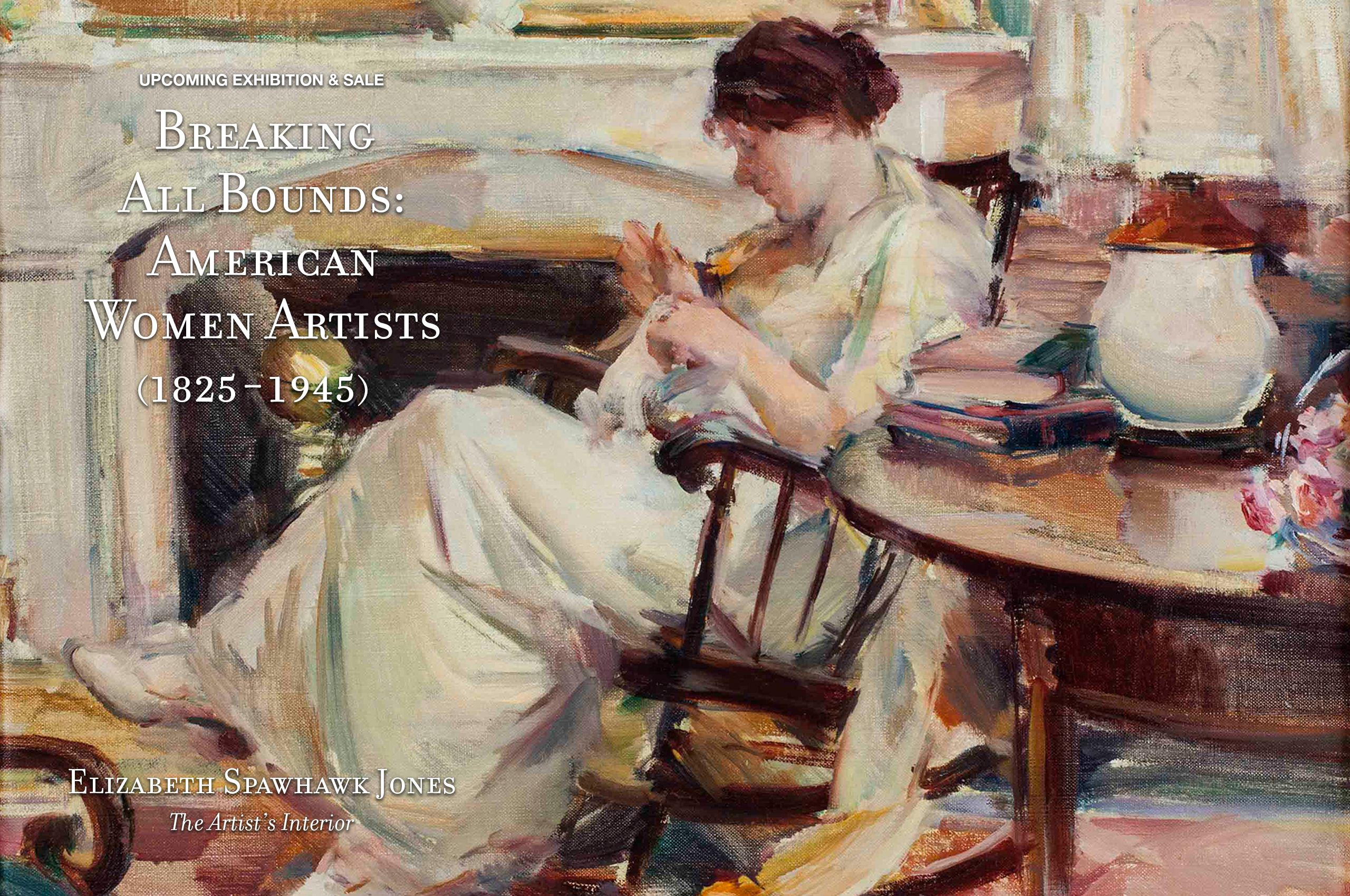 Breaking All Bounds American Women Artists 1825 to 1945