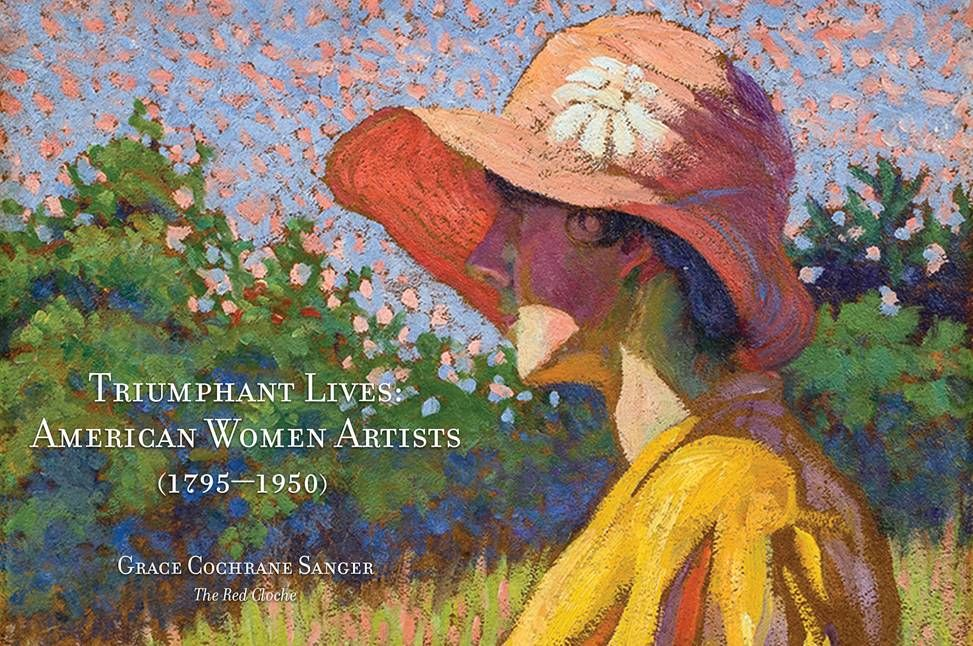Triumphant Lives: American Women Artists (1795-1950)