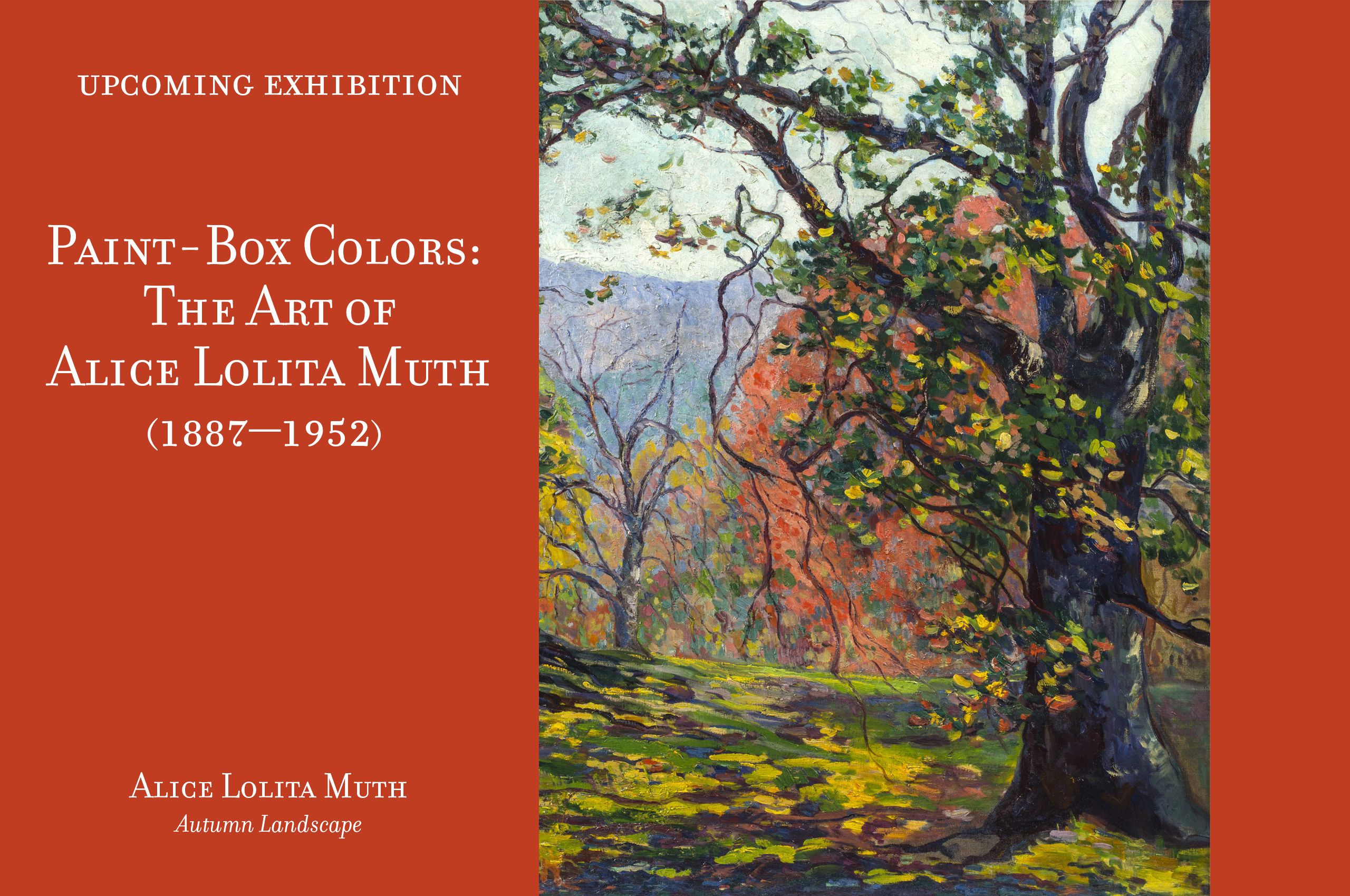 Paint-Box Colors: The Art of Alice Lolita Muth (1887-1952)