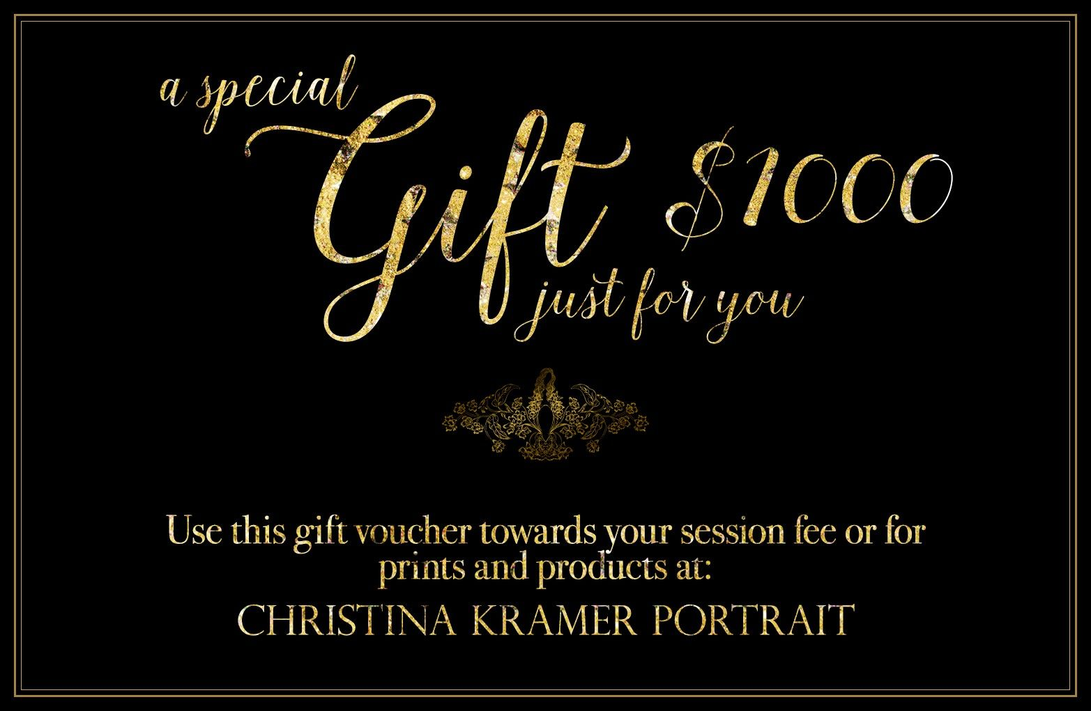A special gift just for you. Use this $1000 gift voucher towards your session fee or for prints and products at: CHRISTINA KRAMER PORTRAIT — LONG BEACH, NEW YORK © Christina Tisi Kramer
