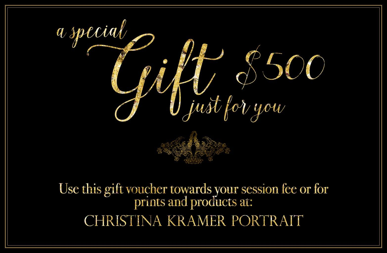 A special gift just for you. Use this $500 gift voucher towards your session fee or for prints and products at: CHRISTINA KRAMER PORTRAIT — LONG BEACH, NEW YORK © Christina Tisi Kramer