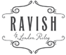Ravish by London Riley