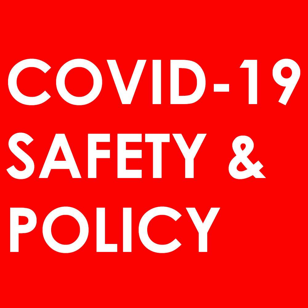 COVID -19 SAFETY AND POLICY RULES