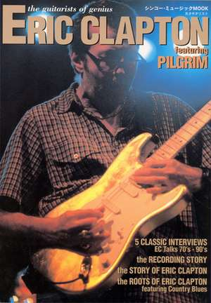 Guitarists of Genius: Eric Clapton