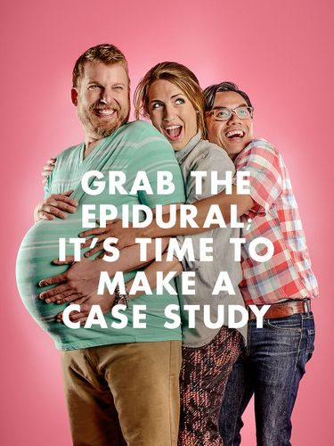 Grab the epidural; it's time to make a case study