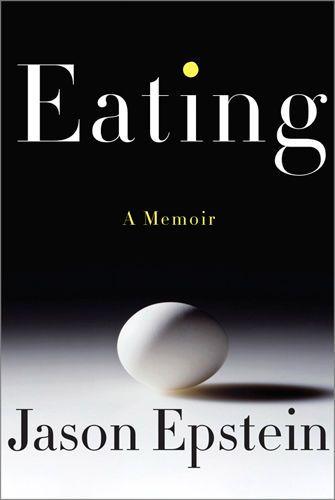 jason epstein eating a memoir knopf togashi