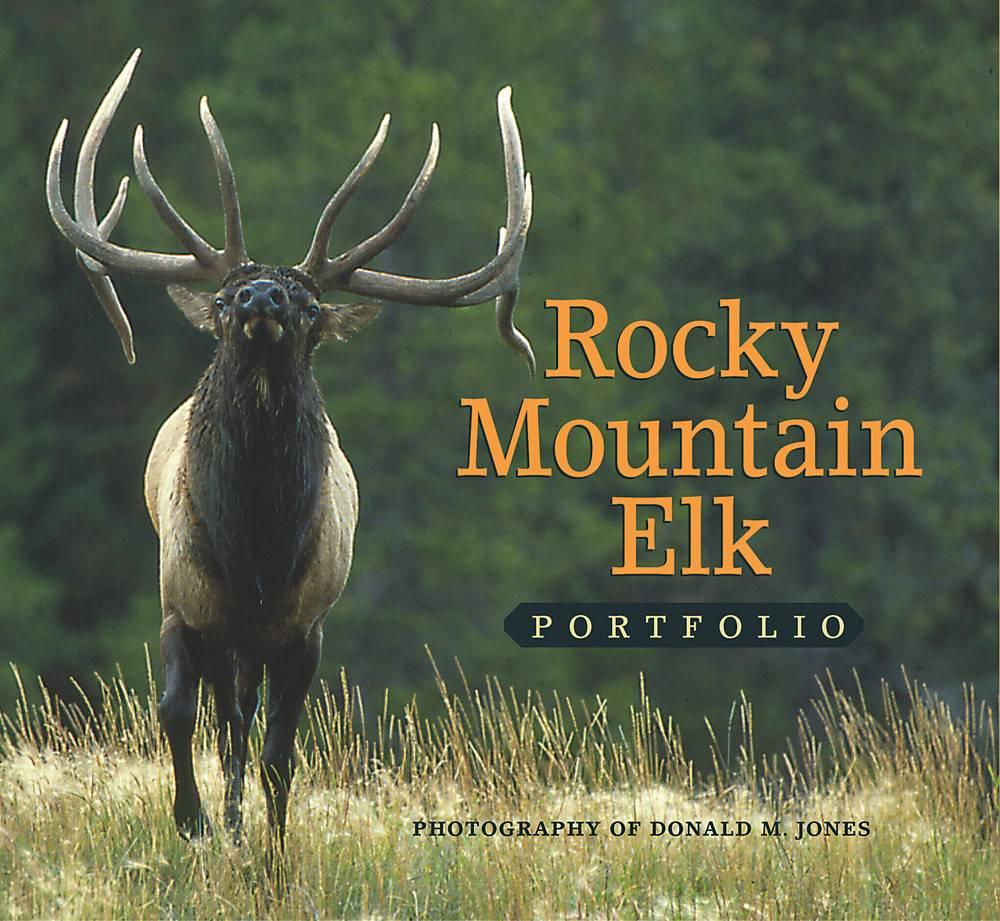 Rocky Mountain Elk Portfolio  Hard Bound $24.95 + $4.50  S/H Signed
