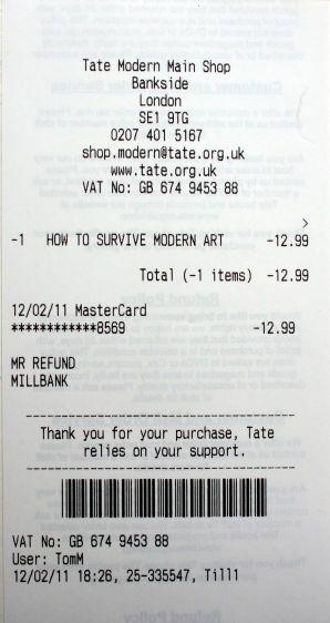 Refund Ticket How To Survive Modern Art, Tate Modern, 2011.