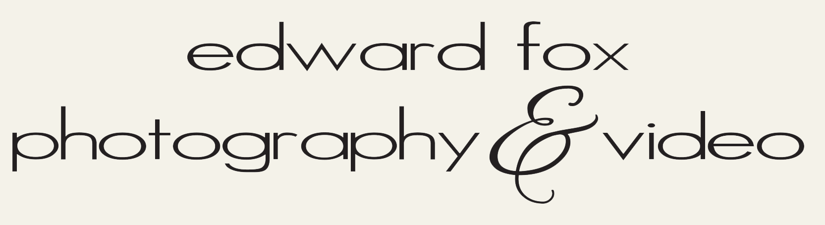Edward Fox Photography & Video