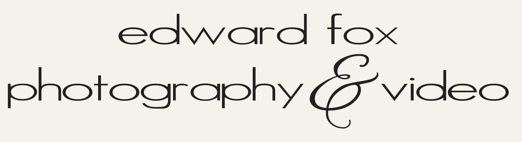 Edward Fox Photography & Video