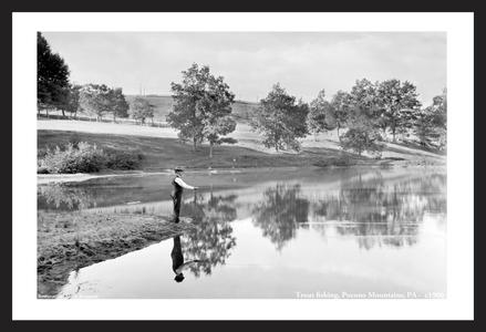 Trout fishing, Pocono Mountains, PA -  c1906