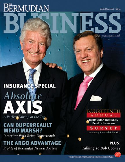 Michael Butt and John Charman, Axis Capital Executive DirectorsFor The Bermudian Business Magazine