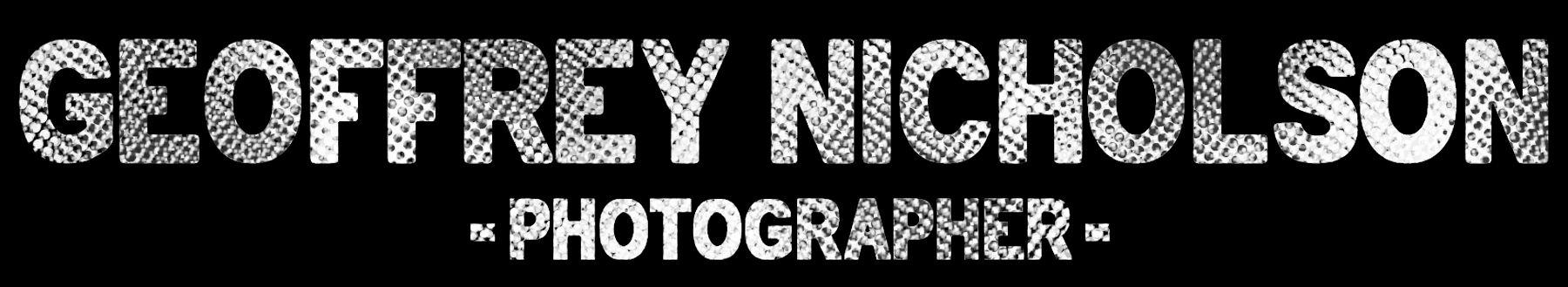 Geoffrey Nicholson - Photographer