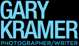 Gary Kramer Photographer / Writer