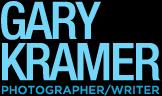 Gary Kramer Photographer / Writer