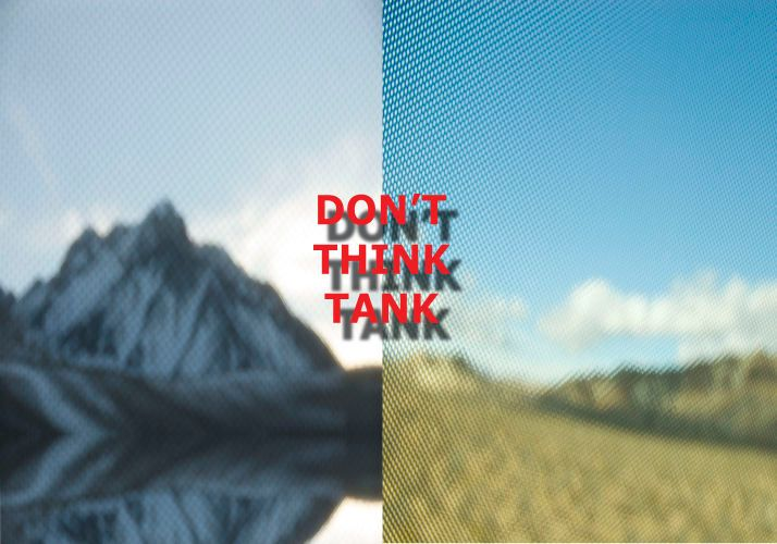 DON'T THINK TANK