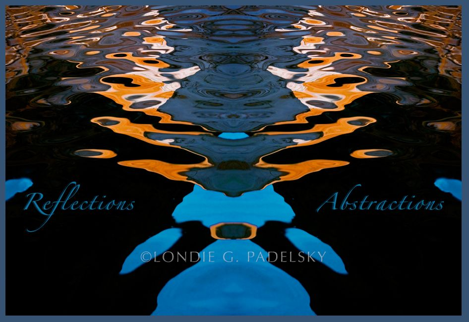 Reflections and Abstractions_LondieGPadelsky .jpg