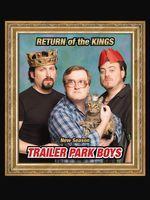 Trailer Park Boys- Return of the Kings